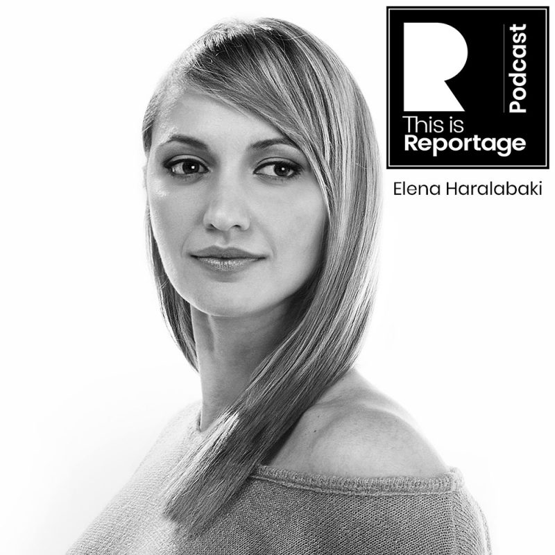 This is Reportage Podcast - This is Elena Haralabaki