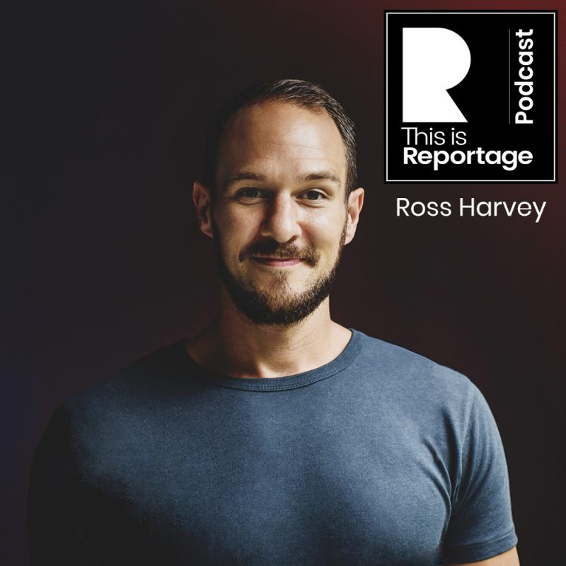 This is Reportage Podcast Episode 2: This is Ross Harvey