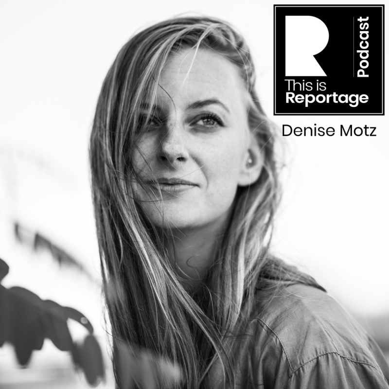This is Reportage Podcast - Denise Motz Interview