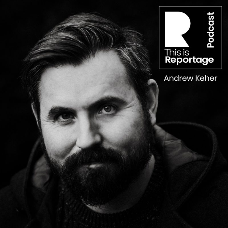 This is Reportage Podcast - Andrew Keher Interview