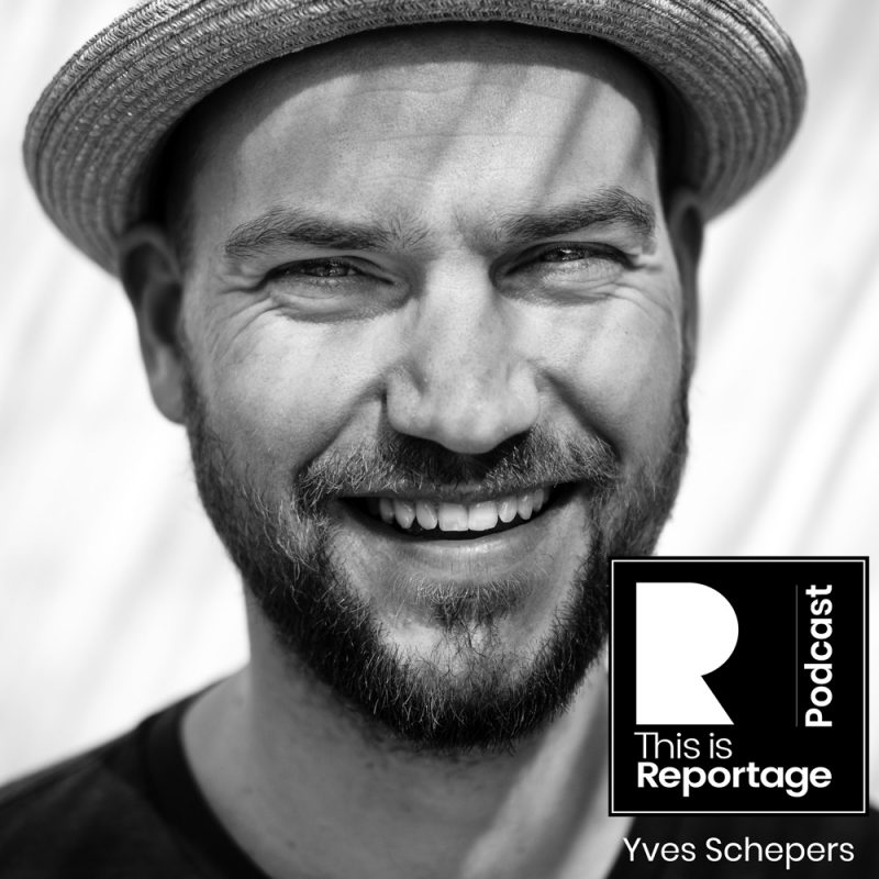 This is Reportage Podcast - This is Yves Schepers