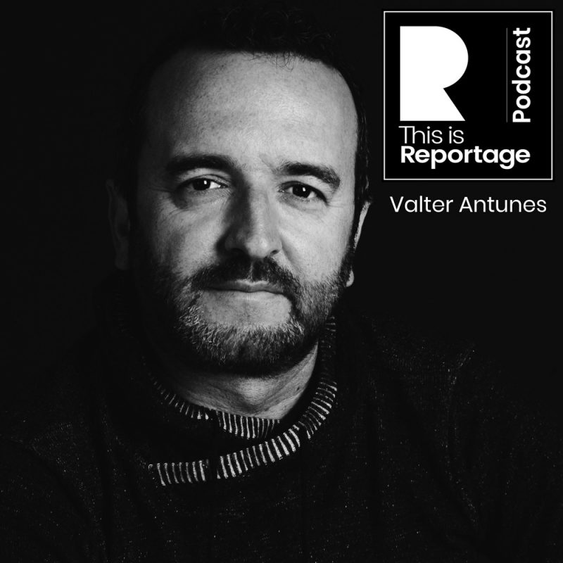 this is reportage podcast - valter antunes