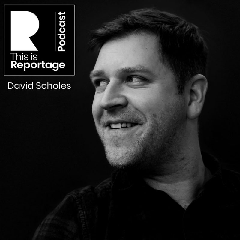 this is reportage podcast - this is david scholes