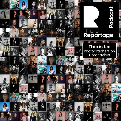 this is reportage podcast - this is us - photographers on coronavirus