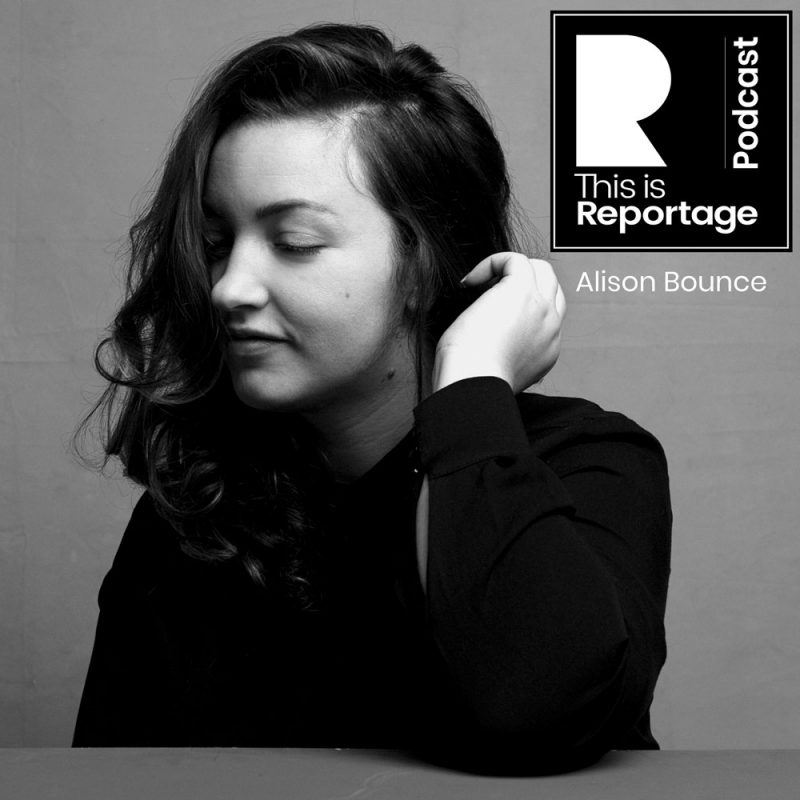 this is reportage podcast - this is alison bounce