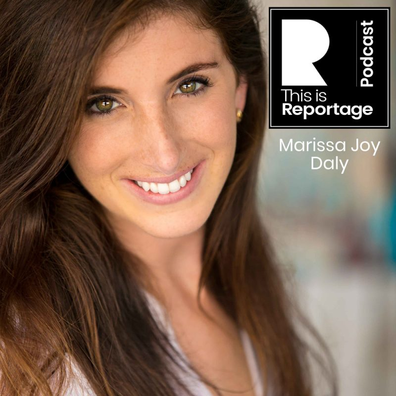 this is reportage podcast - this is marissa joy daly