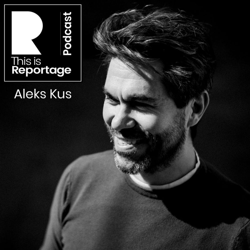 this is reportage podcast - this is aleks kus