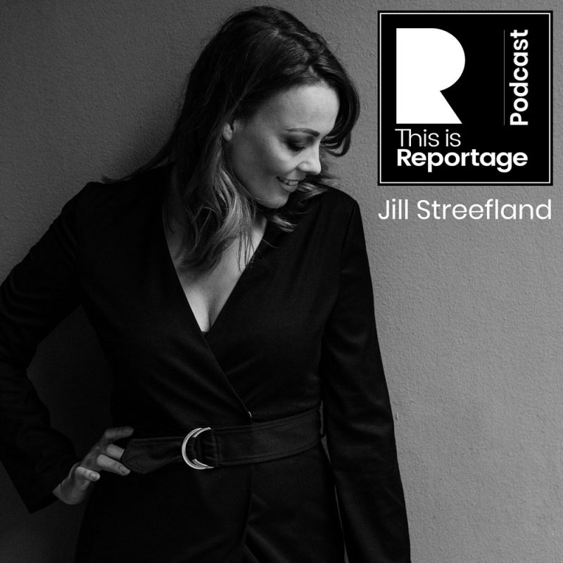 this is reportage podcast - this is jill streefland
