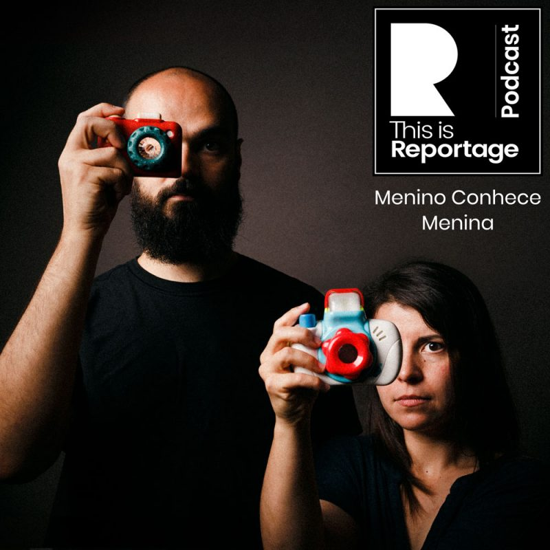 this is reportage podcast - this is menino conhece menina
