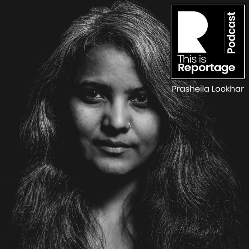 this is reportage podcast - this is prasheila lookhar