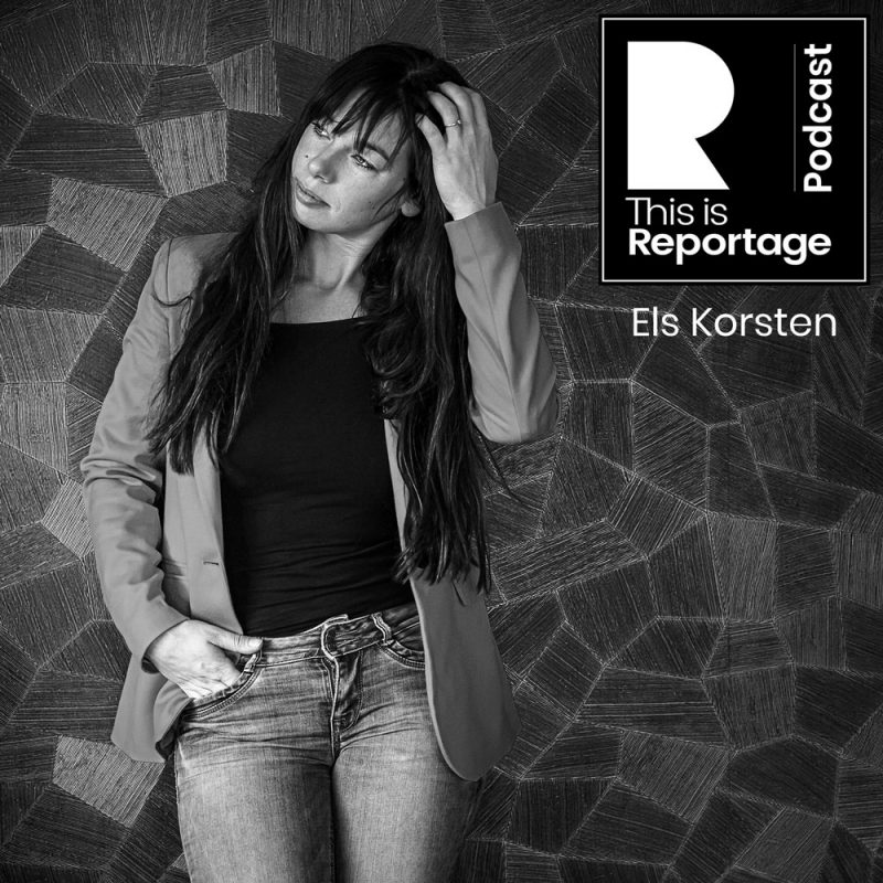 This is reportage podcast - this is Els Korsten