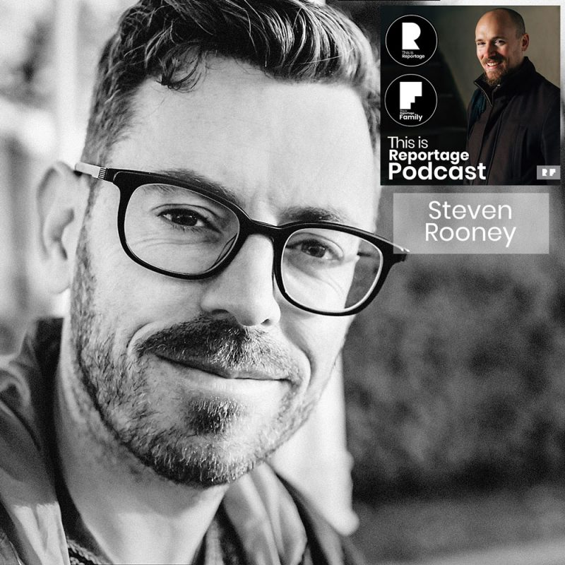 this is reportage podcast - this is steven rooney