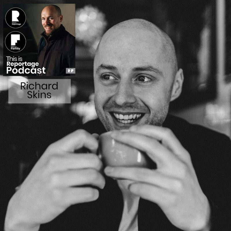 this is reportage podcast - this is richard skins