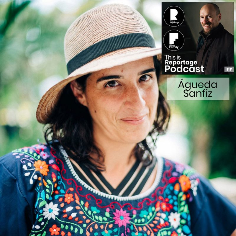this is reportage podcast - this is agueda sanfiz